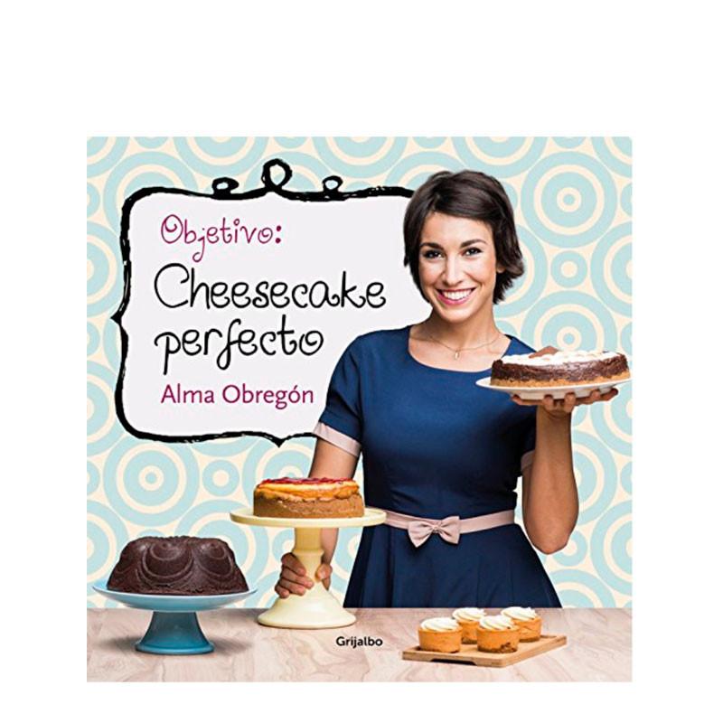 Portada del libro Objetivo Cheesecake perfecto de Alma Obregón